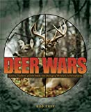 Deer Wars: Science, Tradition, and the Battle over Managing Whitetails in Pennsylvania (Keystone Books)