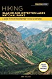 img - for Hiking Glacier and Waterton Lakes National Parks: A Guide to the Parks' Greatest Hiking Adventures (Regional Hiking Series) book / textbook / text book