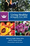 Living Healthy and Happily Ever After: Revised Edition