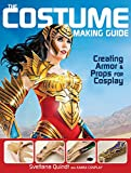 The Costume Making Guide: Creating Armor and
