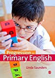 Progression in Primary English, Saunders, Linda, 1446282945