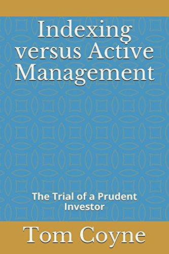Indexing versus Active Management: The Trial of a Prudent Investor