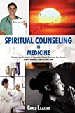 img - for SPIRITUAL COUNSELING IN MEDICINE: Theories and Techniques of Counseling During Stressful Life Events, Severe Illnesses, and Palliative Care book / textbook / text book