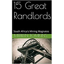 15 Great Randlords: South Africa's Mining Magnates