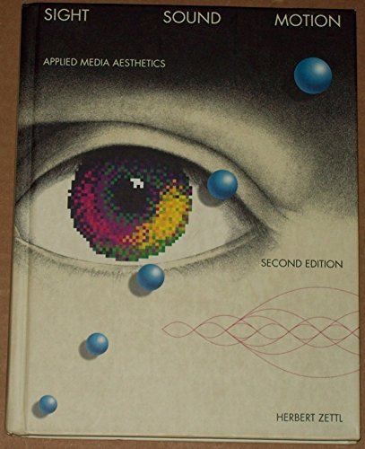 Sight-Sound-Motion: Applied Media Aesthetics