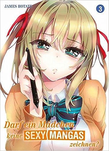 Darf Ein Madchen Keine Sexy Mangas Zeichnen 9783957981318 Amazon