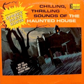Chilling, Thrilling Sounds of The Haunted House (Includes Original Sleeve with Spooky Party Hints) (Disneyland Halloween Party Music)