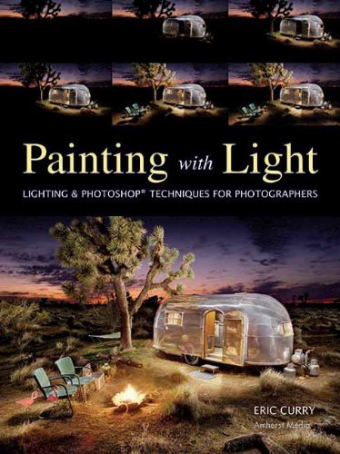Painting with Light: Lighting & Photoshop Techniques for Photographers by Amherst Media