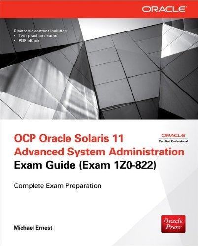 OCP Oracle Solaris 11 Advanced System Administration Exam Guide (Exam 1Z0-822) (Certification Press) Pdf