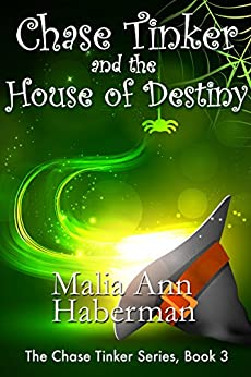 Chase Tinker and the House of Destiny (The Chase Tinker Series, Book 3) by [Haberman, Malia Ann]