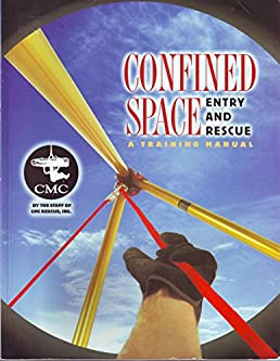 confined space entry and rescue a training manual cmc rescue cmc rh amazon com