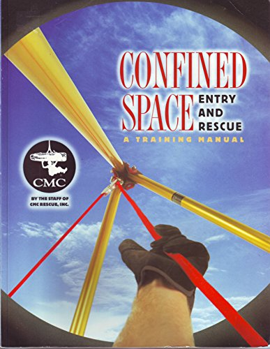 Confined Space Entry Rescue - Confined Space Entry and Rescue: A Training Manual