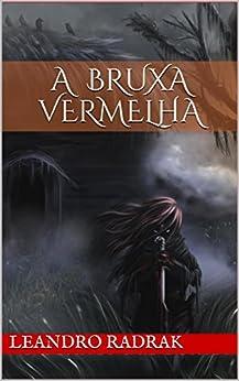 A Bruxa Vermelha (Fragmentos de Grinmelken Livro 1) por [Radrak, Leandro]