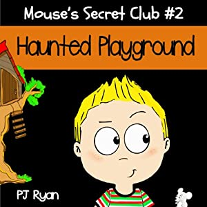 Mouse's Secret Club #2: Haunted Playground Audiobook