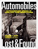 img - for Automobiles Lost & Found: Extraordinary Stories of Long-Lost Cars Rediscovered book / textbook / text book