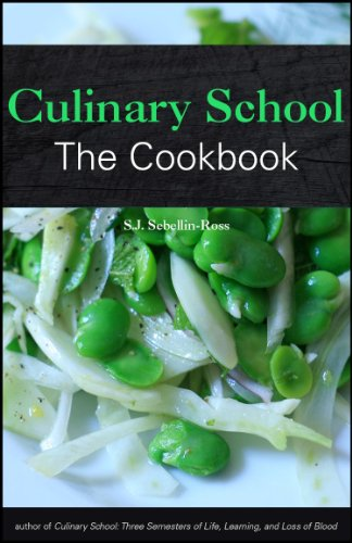 Culinary School: The Cookbook by S.J. Sebellin-Ross