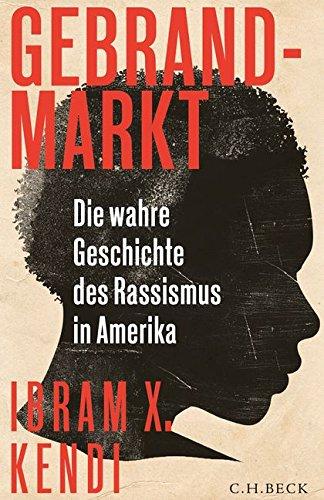 Gebrandmarkt: Die wahre Geschichte des Rassismus in Amerika