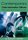 Contemporary Chief Information Officers, M. Gordon Hunter, 1599040786
