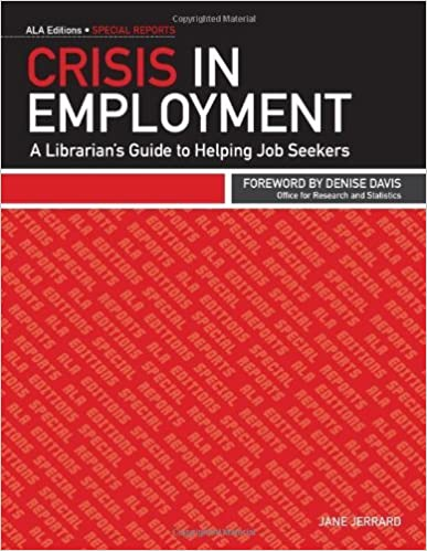 Online lærebøker for gratis nedlasting Crisis in Employment: A Librarian's Guide to Helping Job Seekers (ALA Editions Special Report) (Ala Editions-Special Reports) B004LDLCTA MOBI by Jane Jerrard