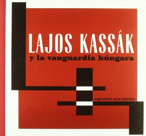 Descargar Libro Lajos Kassak Y La Vanguardia Hungara Georges Daranyi