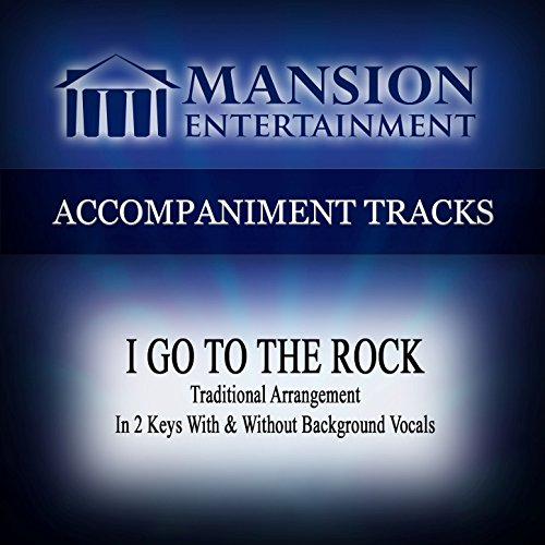 (I Go to the Rock (Traditional Arrangement) [Accompaniment Track] )