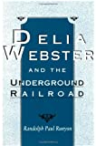 img - for Delia Webster and the Underground Railroad book / textbook / text book