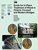 img - for Guide for In-Place Treatment of Wood in Historic Covered and Modern Bridges by Stan Lebow (2012-10-22) book / textbook / text book