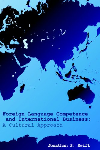 Foreign Language Competence And International Business: A Cultural Approach