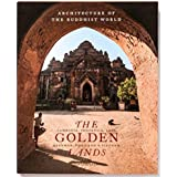 ARCHITECTURE OF THE BUDDHIST WORLD THE GOLDEN LANDS