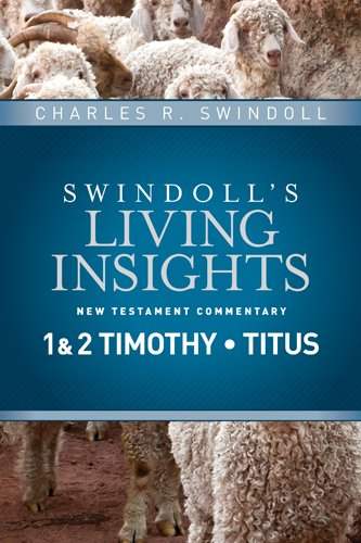 American Standard Chuck - Insights on 1 & 2 Timothy, Titus (Swindoll's Living Insights New Testament Commentary Book 11)