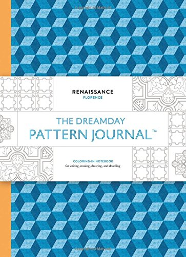 The Dreamday Pattern Journal: Renaissance - Florence: Coloring-in notebook for writing, musing, drawing and doodling