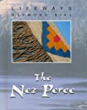 The Nez Perce, Raymond Bial, 0761412107