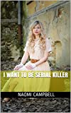 I want to be serial killer