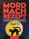 img - for Mord nach Rezept - Band 12: Mit Mord kommt man auch nicht weiter: Zwei Dutzend Kurzkrimis (German Edition) book / textbook / text book