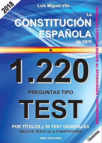 1220 Preguntas Tipo Test. La Constitución Española de 1978. Tapa blanda – 2017 Luis Miguel Vila Ximix Arts XIMIX EDICIONES 8469781618