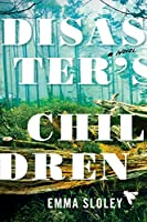 Disaster's Children: A Novel