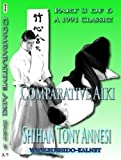 Comparative Aiki in Action, Part 3 by Shihan Tony Annesi