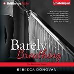 Barely Breathing: Breathing, Book 2 | Rebecca Donovan