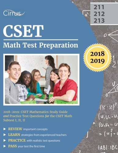 CSET Math Test Preparation 2018-2019: CSET Mathematics Study Guide and Practice Test Questions for the CSET Math Subtest I, II, (Math Cset Test Prep)