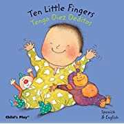 Ten Little Fingers/Tengo Diez Deditos (Dual Language Baby Board Books- English/Spanish) (Spanish and English Edition)