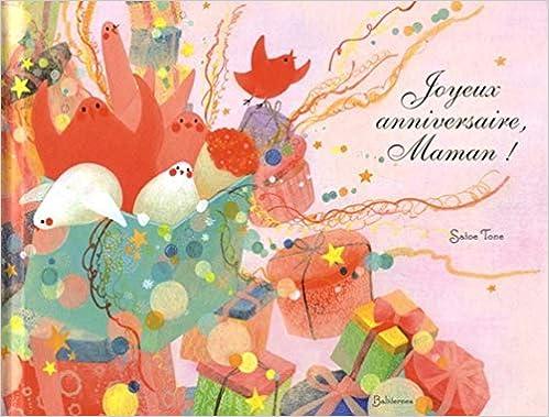 Joyeux Anniversaire Maman Amazonca Satoe Tone Books