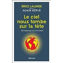 Le ciel nous tombe sur la tête. 101 réponses sur le climat (ESSAI ECOLOGIE) (French Edition)