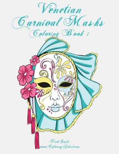 History Of Carnival Masks (Venetian Carnival Masks Coloring Book 1 (Volume 1))