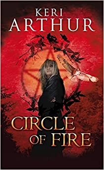 Book Circle of Fire by Keri Arthur (2009-08-01)