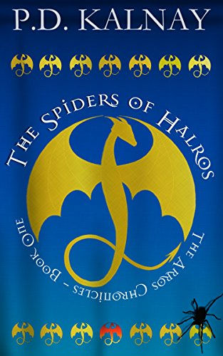 The Spiders of Halros (The Arros Chronicles Book 1)