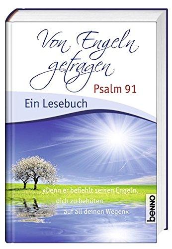 Von Engeln getragen: Psalm 91 – Ein Lesebuch