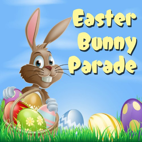 Easter Bunny Parade (Easter Bunny Parade)