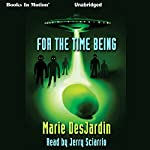 For the Time Being   Marie Desjardin