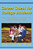Career Quest for College Students, Robert Uda, 0595323774
