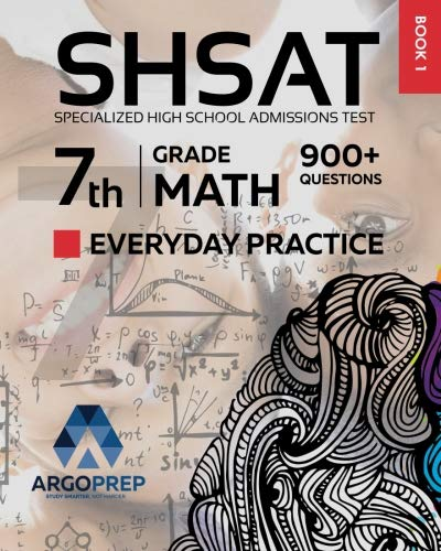 Standards Math School High (SHSAT Prep: 900+ 7th Grade Math Standards Everyday Practice Questions | Specialized High School Admissions Test by ArgoPrep)